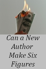 Can a New Author Make Six Figures