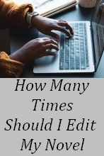 How many Times Should I Edit My Novel