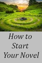 How to Start Your Novel