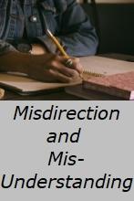 Misdirection and Misunderstanding